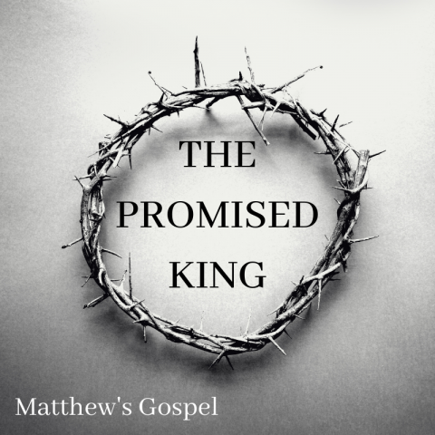 The Promised King (2) Matthew 1:18-25