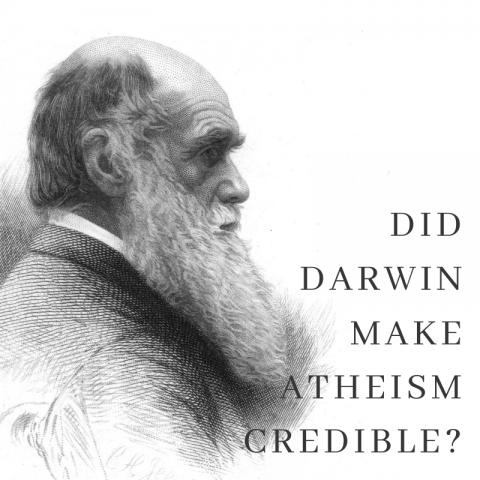 Did Darwin Make Atheism Credible?